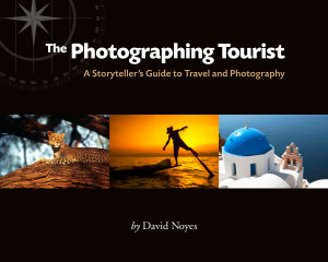The Photographing Tourist: A Storyteller's Guide to Travel and Photography
